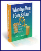Whaddaya Mean I Gotta Be Lean? book image